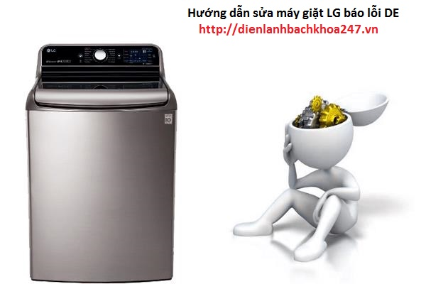 huong dan sua may giat LG bao loi DE